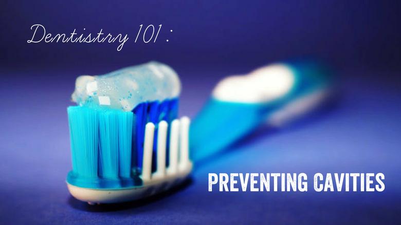 Dentistry 101: Preventing Cavities