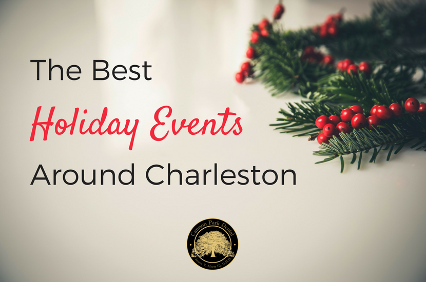 The Best Holiday Events Around Charleston Cannon Park Dental