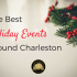 The Best Holiday Events Around Charleston