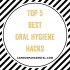 The 5 Best Oral Hygiene Tips for a Picture Perfect Smile