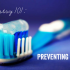 Dentistry 101: Preventing Cavities